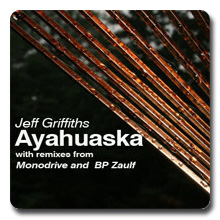 Jeff Griffiths - Ayahuaska (Monodrive remix)